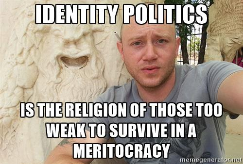 andy-anglin-identity-politics-is-the-religion-of-those-too-weak-to-survive-in-a-meritocracy