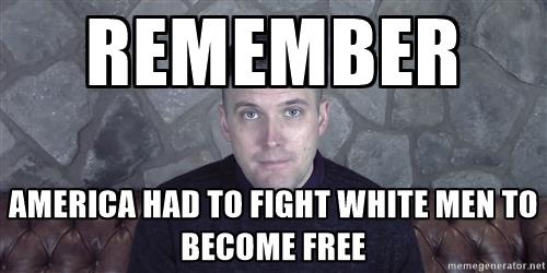 creep-richard-spencer-remember-america-had-to-fight-white-men-to-become-free