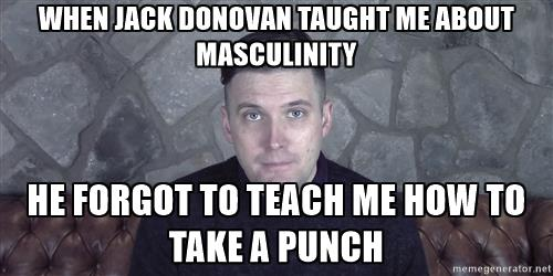 creep-richard-spencer-when-jack-donovan-taught-me-about-masculinity-he-forgot-to-teach-me-how-to-tak